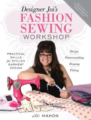 Designer Joi's Fashion Sewing Workshop: Practical Skills for Stylish Garment Design (Paperback)