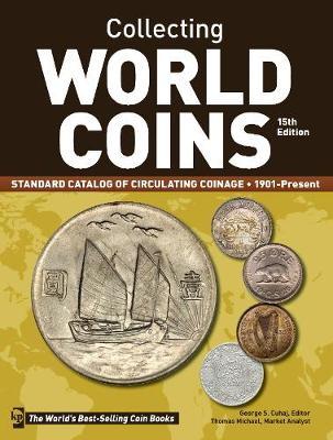 Collecting World Coins, 1901-Present: A Comprehensive Catalog to Circulating Coins (Paperback)