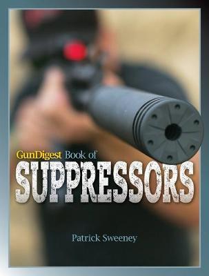 Gun Digest Book of Suppressors (Paperback)