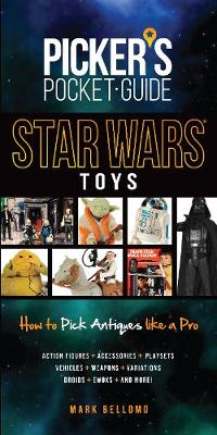 Pocket Guide Star Wars Toys: How To Pick Antiques Like A Pro (Paperback)
