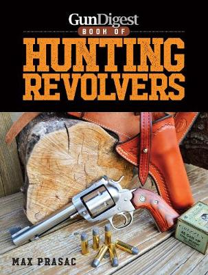 Gun Digest Book of Hunting Revolvers (Paperback)