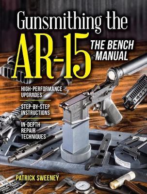 Gunsmithing the AR-15, The Bench Manual (Paperback)
