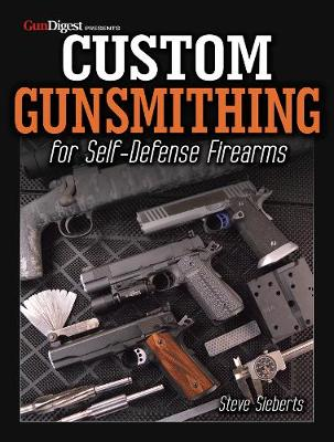 Custom Gunsmithing for Self-Defense Firearms (Paperback)