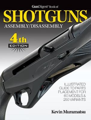 Gun Digest Book of Shotguns Assembly/Disassembly (Paperback)