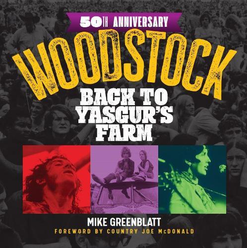 Woodstock 50th Anniversary: Back to Yasgur's Farm (Hardback)