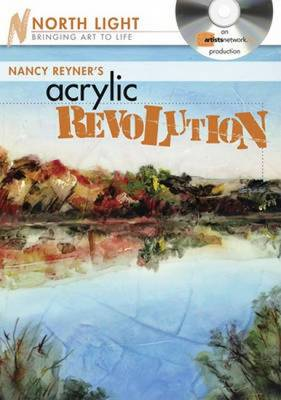 Nancy Reyner's Acrylic Revolution: Watercolor and Oil Effects with Acrylic Paint (DVD video)
