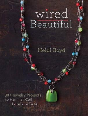 Wired Beautiful: Projects and Techniques for 30+ Jewelry Design (Paperback)