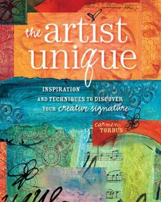 The Artist Unique: Inspiration and Techniques to Discover Your Creative Signature (Paperback)