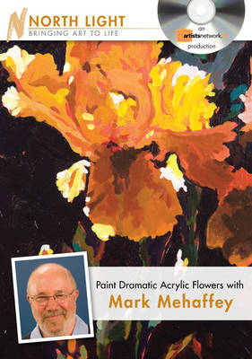 Paint Dramatic Acrylic Flowers with Mark Mehaffey (DVD video)