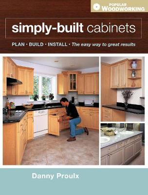 Simply Built Cabinets - Popular Woodworking (Paperback)