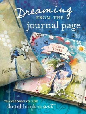 Dreaming from the Journal Page: Taking Creative Ideas from the Art Journal to Art (Paperback)