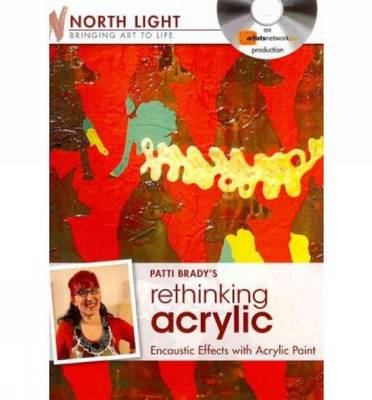 Patti Brady's Rethinking Acrylic - Encaustic Effects with Acrylic Paint (DVD video)