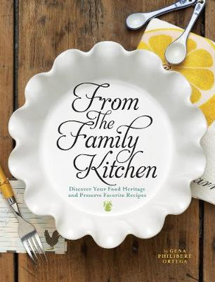 The Family Table: Stories of Preserving Your Heritage in the Kitchen (Hardback)