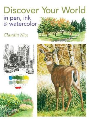 Discover Your World in Pen, Ink & Watercolor (Paperback)