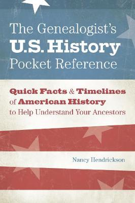 The Genealogist's U.S. History Pocket Reference: Quick Facts & Timelines of American History to Help Understand Your Ancestors (Paperback)