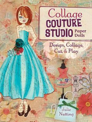 Collage Couture Studio Paper Dolls: Design, Collage, Cut and Play (Paperback)