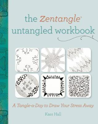 The Zentangle Untangled Workbook: A Tangle a Day to Draw Your Stress Away (Paperback)