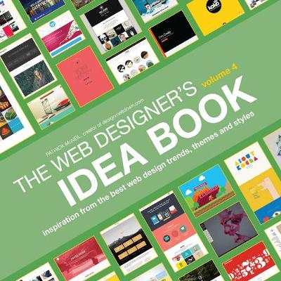 Web Designer's Idea Book, Volume 4: Inspiration from the Best Web Design Trends, Themes and Styles (Paperback)