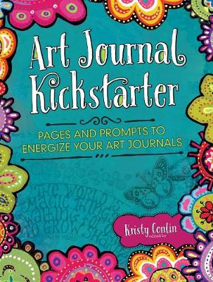 Art Journal Kickstarter: Pages and Prompts to Energize Your Art Journals (Paperback)