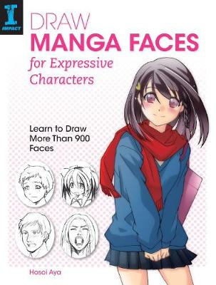 Draw Manga Faces for Expressive Characters: Learn to Draw More Than 900 Faces (Paperback)