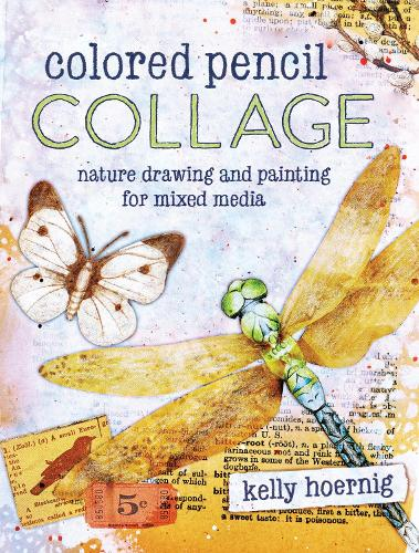Colored Pencil Collage: Nature Drawing and Painting for Mixed Media (Paperback)