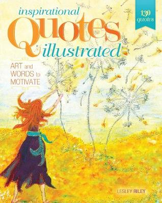 Inspirational Quotes Illustrated: Art and Words to Motivate (Paperback)