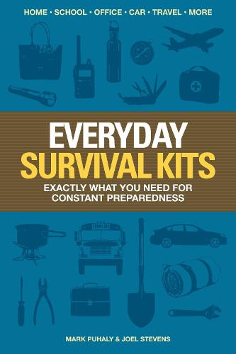 Everyday Survival Kits: Exactly What You Need for Constant Preparedness (Paperback)