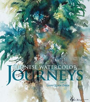 Chinese Watercolor Journeys With Lian Quan Zhen (Hardback)