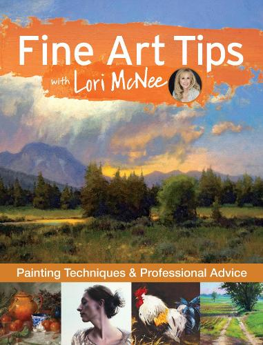 Fine Art Tips with Lori McNee: Painting Techniques and Professional Advice (Hardback)