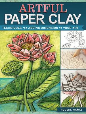 Artful Paper Clay: Techniques for Adding Dimension to Your Art (Paperback)