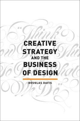 Creative Strategy and the Business of Design (Paperback)