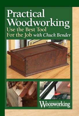 Practical Woodworking - Using the Best Tool for the Job (DVD video)