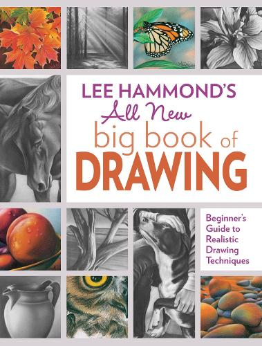 Lee Hammond's All New Big Book of Drawing: Beginner's Guide to Realistic Drawing Techniques (Paperback)