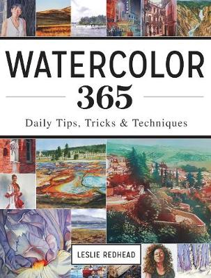 Watercolor 365: Daily Tips, Tricks and Techniques (Paperback)