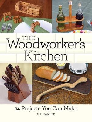 The Woodworker's Kitchen: 24 Projects You Can Make (Paperback)