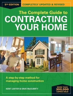 The Complete Guide to Contracting Your Home 5th Edition: A Step-by-Step Method for Managing Home Construction (Paperback)
