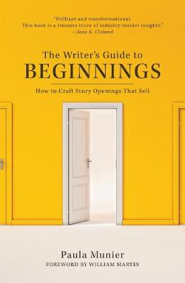 The Writer's Guide to Beginnings: How to Craft Story Openings That Sell (Paperback)
