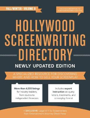 Hollywood Screenwriting Directory Fall/Winter: A Specialized Resource for Discovering Where & How to Sell Your Screenplay (Paperback)