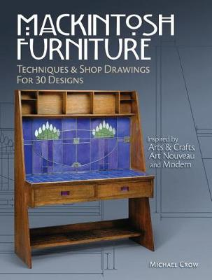 Mackintosh Furniture: Techniques & Shop Drawings for 30 Designs (Paperback)