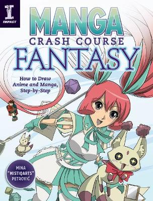 Manga Crash Course Fantasy: How to Draw Anime and Manga Step by Step (Paperback)