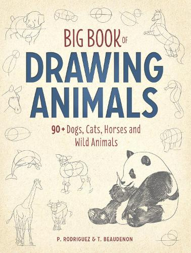 Big Book of Drawing Animals: 90+ Dogs, Cats, Horses and Wild Animals (Paperback)