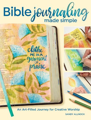 Bible Journaling Made Simple: An Art-Filled Journey for Creative Worship (Paperback)