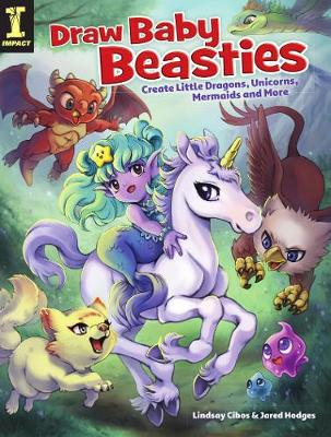 Draw Baby Beasties: Create Little Dragons, Unicorns, Mermaids and More (Paperback)