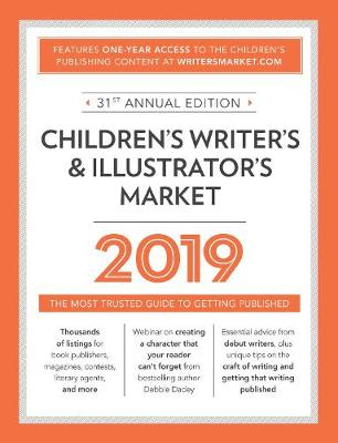 Children's Writer's & Illustrator's Market 2019: The Most Trusted Guide to Getting Published (Paperback)