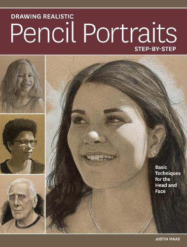 Drawing Realistic Pencil Portraits Step by Step: Basic Techniques for the Head and Face (Paperback)