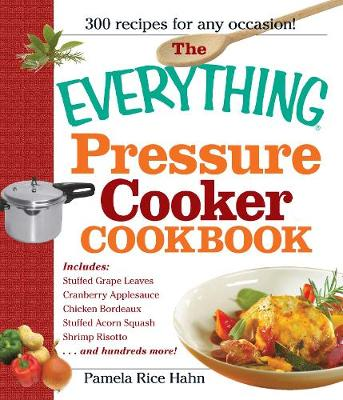 The Everything Pressure Cooker Cookbook - Everything (R) (Paperback)