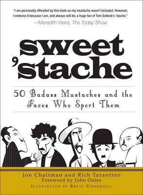 Sweet 'Stache: 50 Badass Mustaches and the Faces Who Sport Them (Paperback)