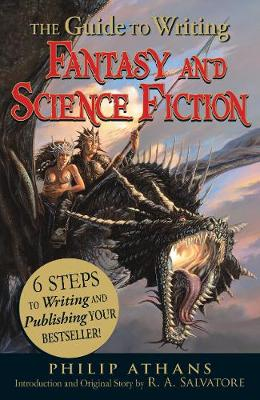The Guide to Writing Fantasy and Science Fiction: 6 Steps to Writing and Publishing Your Bestseller! (Paperback)