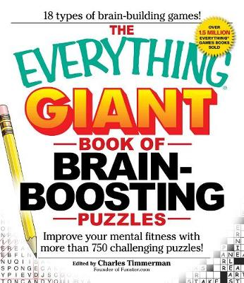 The Everything Giant Book of Brain-Boosting Puzzles: Improve your mental fitness with more than 750 challenging puzzles - Everything (R) (Paperback)