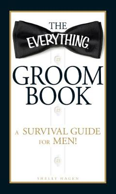 The Everything Groom Book: A survival guide for men! - Everything (R) (Paperback)
